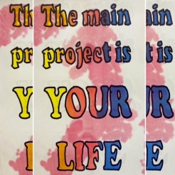 The main project is your life four layer risograph print